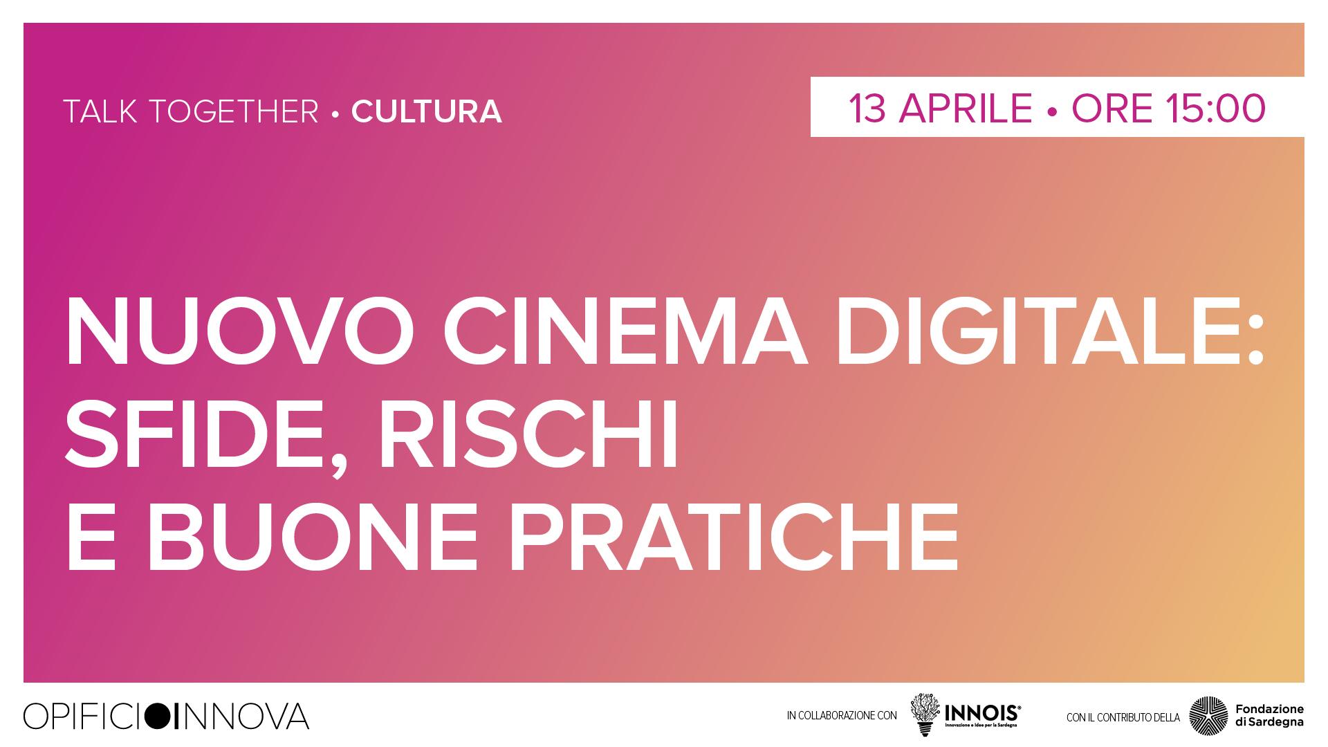 Nuovo cinema digitale: sfide, rischi e buone pratiche </br>13-04-2021 ore 15:00