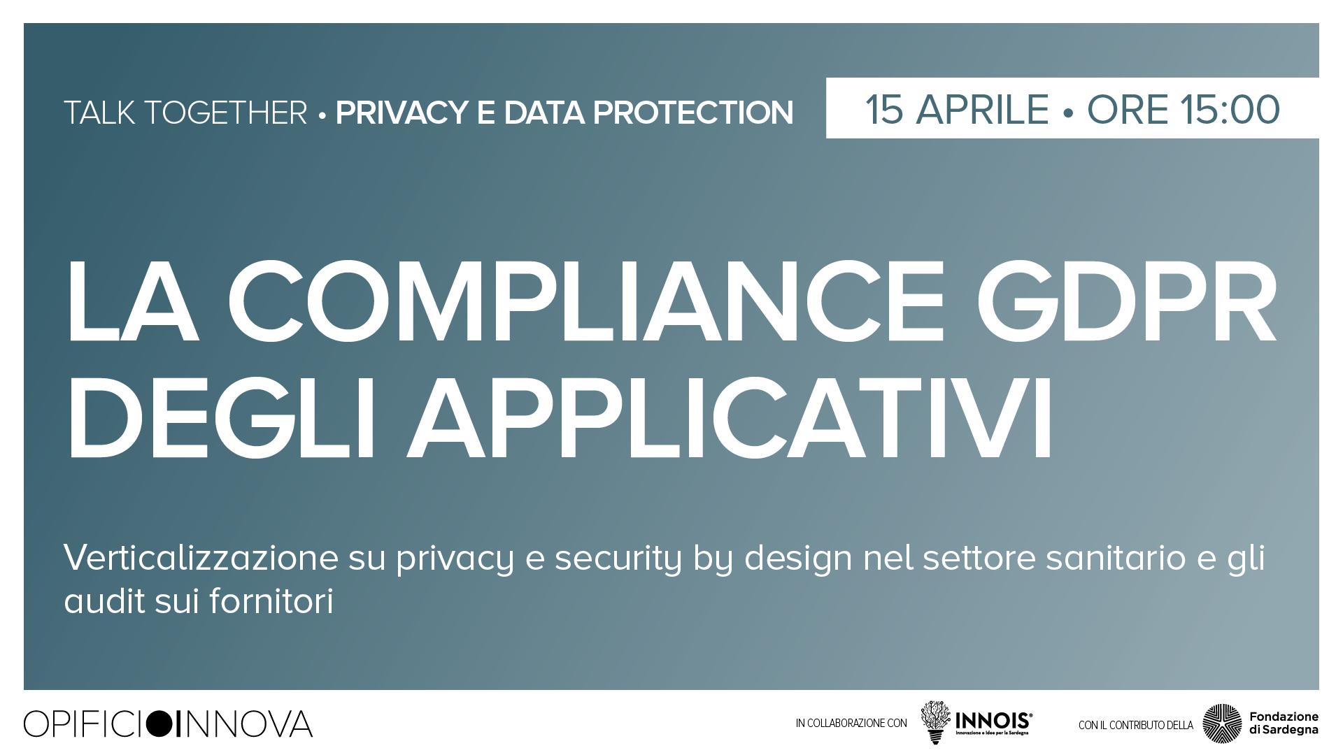 La compliance GDPR degli applicativi </br>15-04-2021 ore 15:00