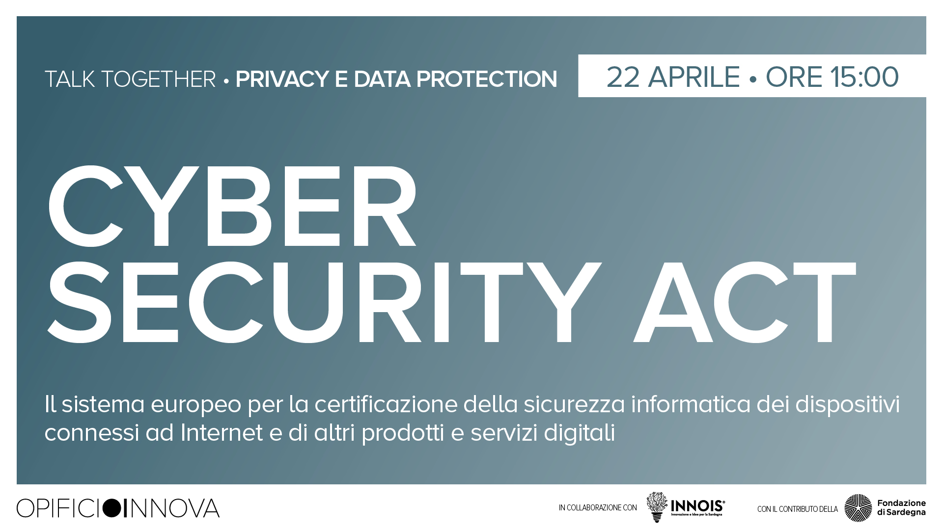Cyber security Act </br>22-04-2021 ore 15:00