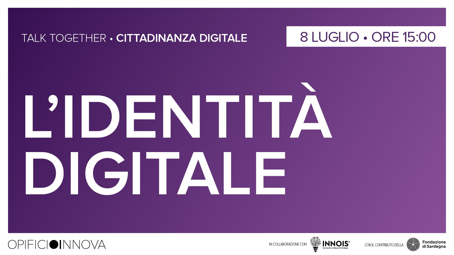 L'identità digitale </br>08-07-2021 ore 15:00